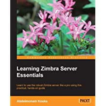 Learning Zimbra Server Essentials (English Edition)