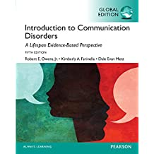 Introduction to Communication Disorders: A Lifespan Evidence-Based Approach, Global Edition (English Edition)