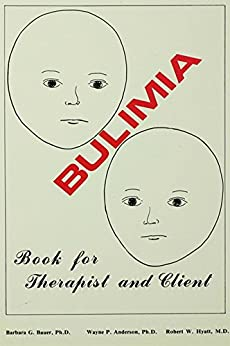 """Bulimia: Book for Therapist and Client (English Edition)"",作者:[Bauer, Barbara G., Anderson, Wayne P., Hyatt, Robert W.]"