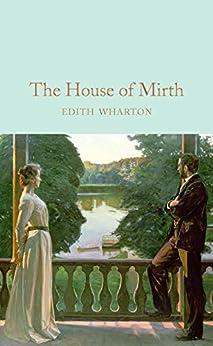 """""""The House of Mirth (Macmillan Collector's Library Book 87) (English Edition)"""",作者:[Wharton, Edith]"""