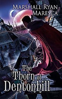"""The Thorn of Dentonhill (Maradaine Novels Book 1) (English Edition)"",作者:[Maresca, Marshall Ryan]"
