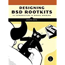 Designing BSD Rootkits: An Introduction to Kernel Hacking (English Edition)