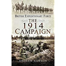 The 1914 Campaign (British Expeditionary Force) (English Edition)