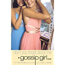 Gossip Girl #11: Don't You Forget About Me: A Gossip Girl Novel (English Edition)