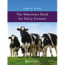 The Veterinary Book for Dairy Farmers: 4th Edition (English Edition)