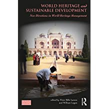 World Heritage and Sustainable Development: New Directions in World Heritage Management (Key Issues in Cultural Heritage) (English Edition)