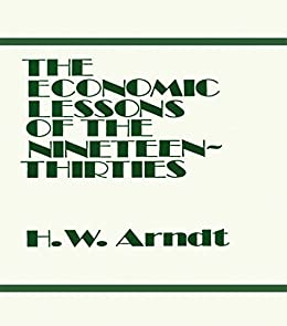 """""""Economic Lessons of the 1930s (English Edition)"""",作者:[Arndt, H. W.]"""