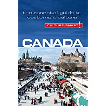Canada - Culture Smart!: The Essential Guide to Customs & Culture (English Edition)