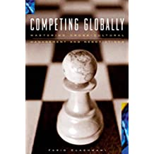 Competing Globally: Mastering Multicultural Management and Negotiations (Managing Cultural Differences) (English Edition)
