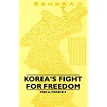 Korea's Fight for Freedom (English Edition)