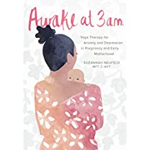 Awake at 3 a.m.: Yoga Therapy for Anxiety and Depression in Pregnancy and Early Motherhood (English Edition)