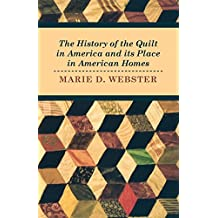 The History of the Quilt in America and its Place in American Homes (English Edition)