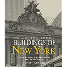 Five Hundred Buildings of New York (English Edition)