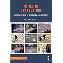 Cities in Translation: Intersections of Language and Memory (New Perspectives in Translation and Interpreting Studies) (English Edition)