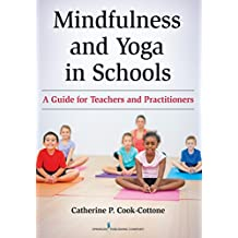 Mindfulness and Yoga in Schools: A Guide for Teachers and Practitioners (English Edition)