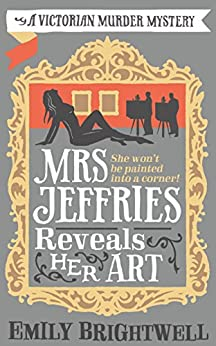 """Mrs Jeffries Reveals her Art (Mrs.Jeffries Mysteries Book 12) (English Edition)"",作者:[Brightwell, Emily]"
