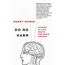 Do No Harm: Stories of Life, Death, and Brain Surgery (English Edition)