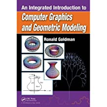 An Integrated Introduction to Computer Graphics and Geometric Modeling (Chapman & Hall/CRC Computer Graphics, Geometric Modeling, and Animation Series) (English Edition)