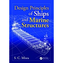 Design Principles of Ships and Marine Structures (English Edition)