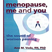 Menopause, Me and You: The Sound of Women Pausing (Haworth Innovations in Feminist Studies) (English Edition)