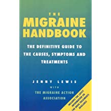 The Migraine Handbook: The Definitive Guide to the Causes, Symptoms and Treatments (English Edition)