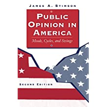 Public Opinion In America: Moods, Cycles, And Swings, Second Edition (Transforming American Politics) (English Edition)