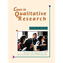 Cases in Qualitative Research: Research Reports for Discussion and Evaluation (English Edition)