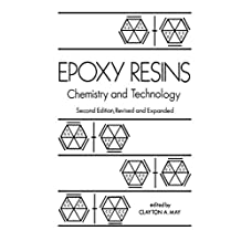Epoxy Resins: Chemistry and Technology, Second Edition, (English Edition)