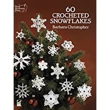 60 Crocheted Snowflakes (Dover Knitting, Crochet, Tatting, Lace) (English Edition)