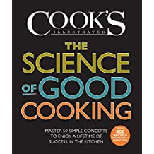 The Science of Good Cooking: Master 50 Simple Concepts to Enjoy a Lifetime of Success in the Kitchen (Cook's Illustrated Cookbooks) (English Edition)
