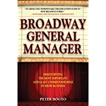Broadway General Manager: Demystifying the Most Important and Least Understood Role in Show Business (English Edition)