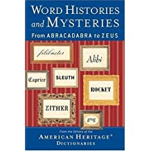 Word Histories and Mysteries: From Abracadabra to Zeus (English Edition)