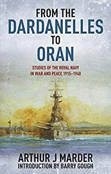 """From the Dardanelles to Oran: Studies of the Royal Navy in War and Peace 1915-1914 (English Edition)"",作者:[Marder, Arthur]"