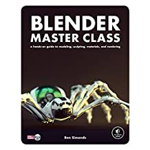 Blender Master Class: A Hands-On Guide to Modeling, Sculpting, Materials, and Rendering (English Edition)
