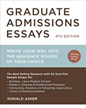 Graduate Admissions Essays, Fourth Edition: Write Your Way into the Graduate School of Your Choice (Graduate Admissions Es...