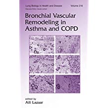 Bronchial Vascular Remodeling in Asthma and COPD (Lung Biology in Health and Disease Book 216) (English Edition)