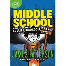 Middle School: How I Survived Bullies, Broccoli, and Snake Hill (English Edition)
