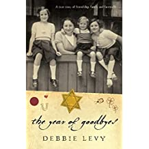 The Year of Goodbyes: A true story of friendship, family and farewells (English Edition)