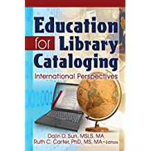Education for Library Cataloging: International Perspectives (English Edition)