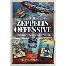 The Zeppelin Offensive: A German Perspective in Pictures and Postcards (English Edition)