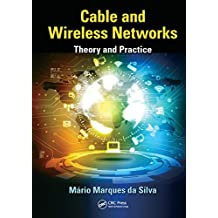 Cable and Wireless Networks: Theory and Practice (English Edition)