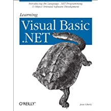 Learning Visual Basic .NET: Introducing the Language, .NET Programming & Object Oriented Software Development (English Edition)