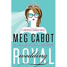 Royal Wedding: A Princess Diaries Novel (The Princess Diaries Book 11) (English Edition)