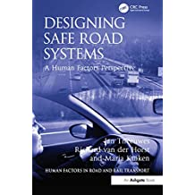 Designing Safe Road Systems: A Human Factors Perspective (Human Factors in Road and Rail Transport) (English Edition)