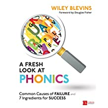 A Fresh Look at Phonics, Grades K-2: Common Causes of Failure and 7 Ingredients for Success (Corwin Literacy) (English Edition)