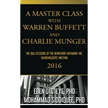 A Master Class with Warren Buffett and Charlie Munger 2016: The Q&a Sessions of the Berkshire Hathaway Inc. Shareholders' Meeting