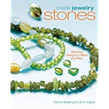Create Jewelry: Stones: Stunning Designs to Make and Wear (Create Jewelry series) (English Edition)