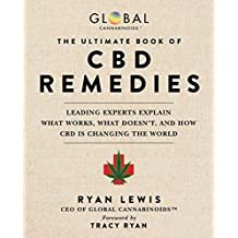 The Ultimate Book of CBD Remedies: Leading Experts Explain What Works, What Doesn't, and How CBD is Changing the World (English Edition)