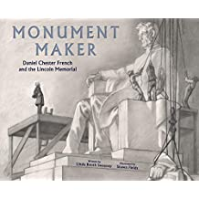 Monument Maker: Daniel Chester French and the Lincoln Memorial (English Edition)