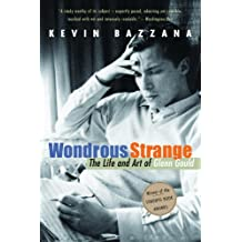 Wondrous Strange: The Life and Art of Glenn Gould (English Edition)